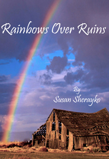 Rainbows-Over-Ruins-Book-Cover written by Susan Sherayko
